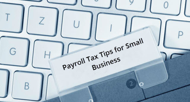 Payroll Tax Tips for Small Business Owners